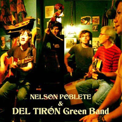 Nelson Poblete & Del Tirón Green Band. Album 2014