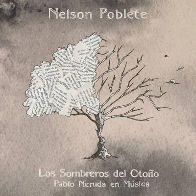 Los Sombreros del Otoño, Pablo Neruda en Música. Album 2016